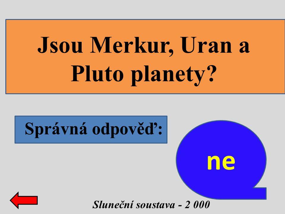 Jsou Merkur, Uran a Pluto planety