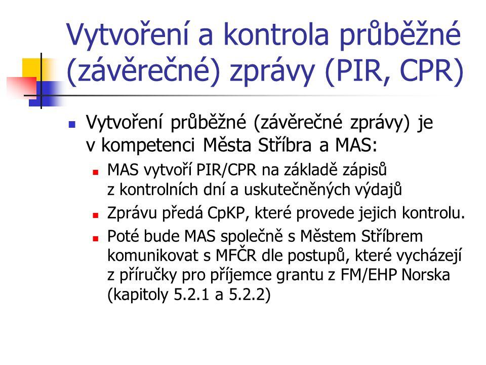 Vytvoření a kontrola průběžné (závěrečné) zprávy (PIR, CPR)