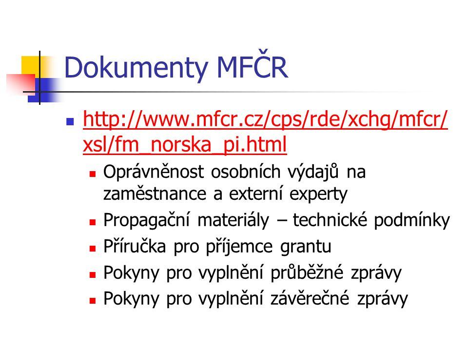Dokumenty MFČR http://www.mfcr.cz/cps/rde/xchg/mfcr/xsl/fm_norska_pi.html. Oprávněnost osobních výdajů na zaměstnance a externí experty.