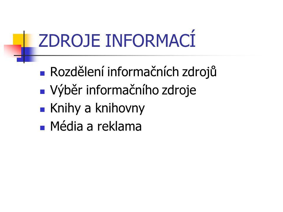 ZDROJE INFORMACÍ Rozdělení informačních zdrojů