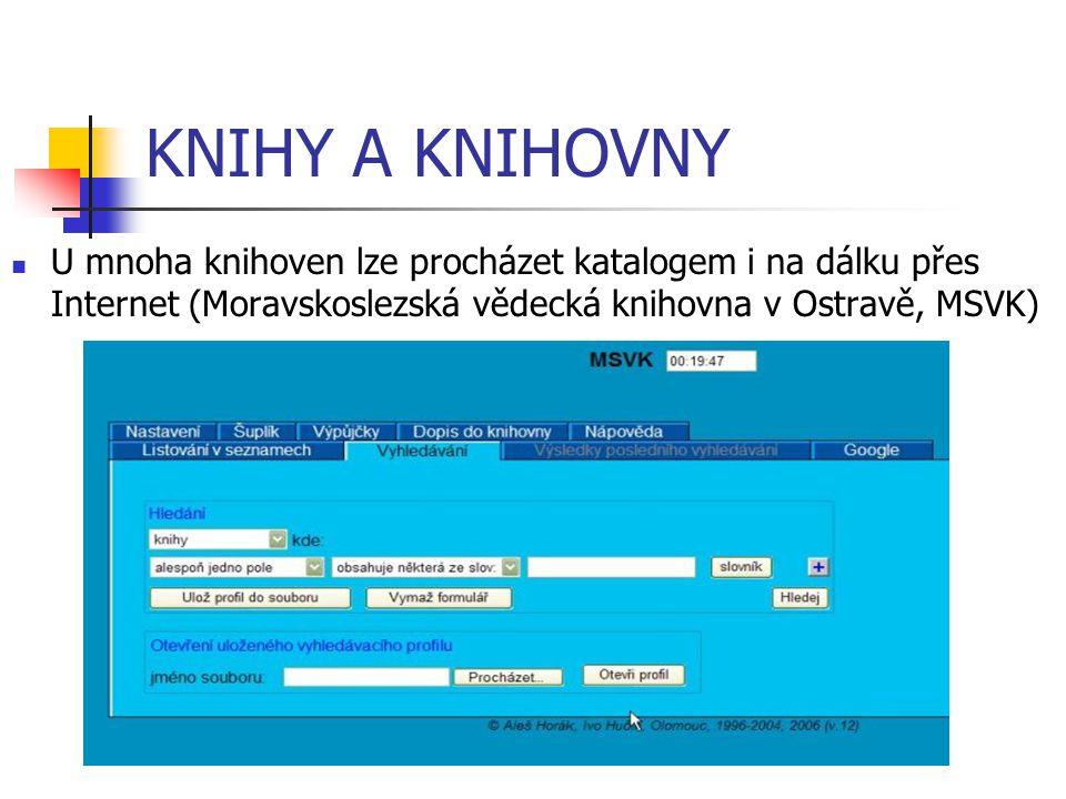 KNIHY A KNIHOVNY U mnoha knihoven lze procházet katalogem i na dálku přes Internet (Moravskoslezská vědecká knihovna v Ostravě, MSVK)