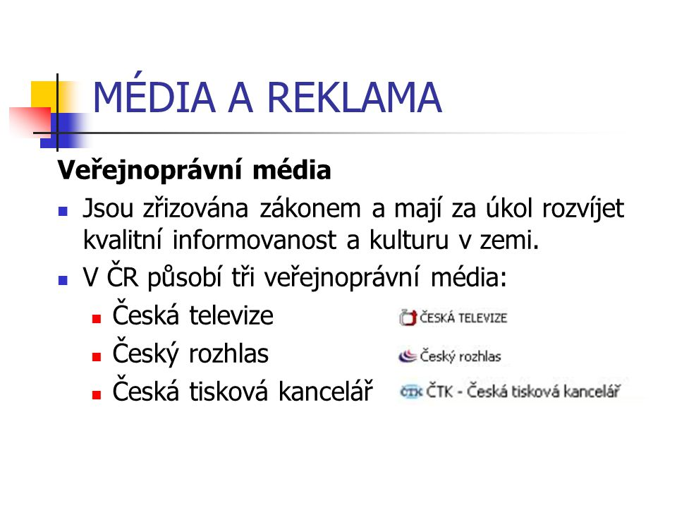 MÉDIA A REKLAMA Veřejnoprávní média