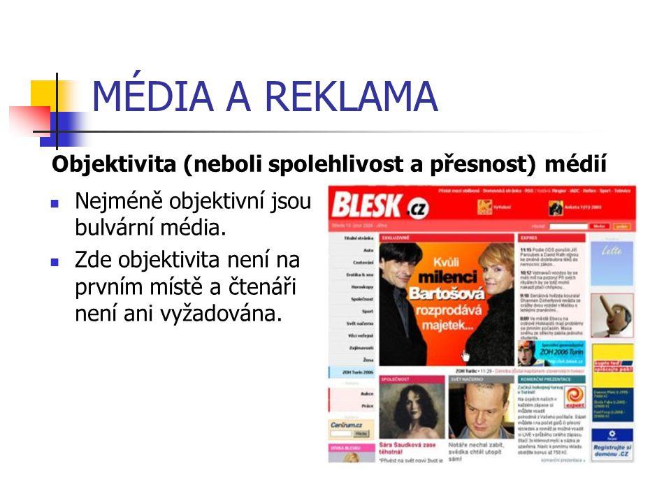 MÉDIA A REKLAMA Objektivita (neboli spolehlivost a přesnost) médií