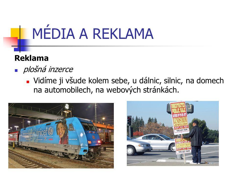 MÉDIA A REKLAMA Reklama plošná inzerce