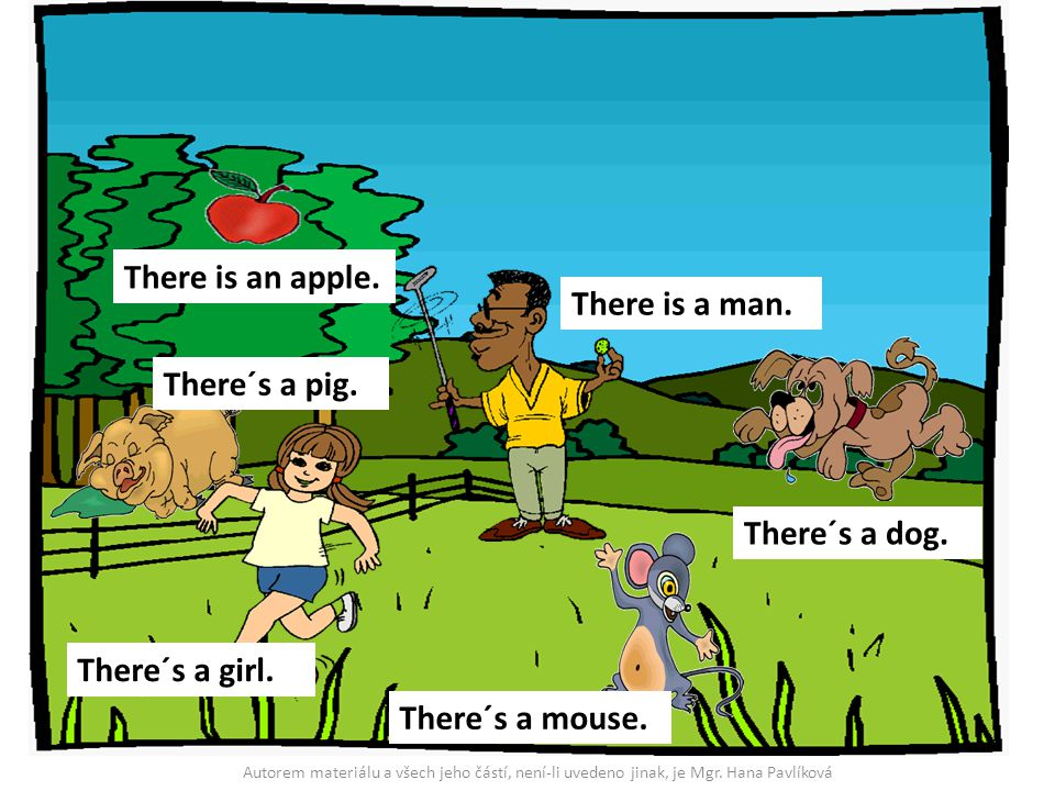 There is an apple. There is a man. There´s a pig. There´s a dog.