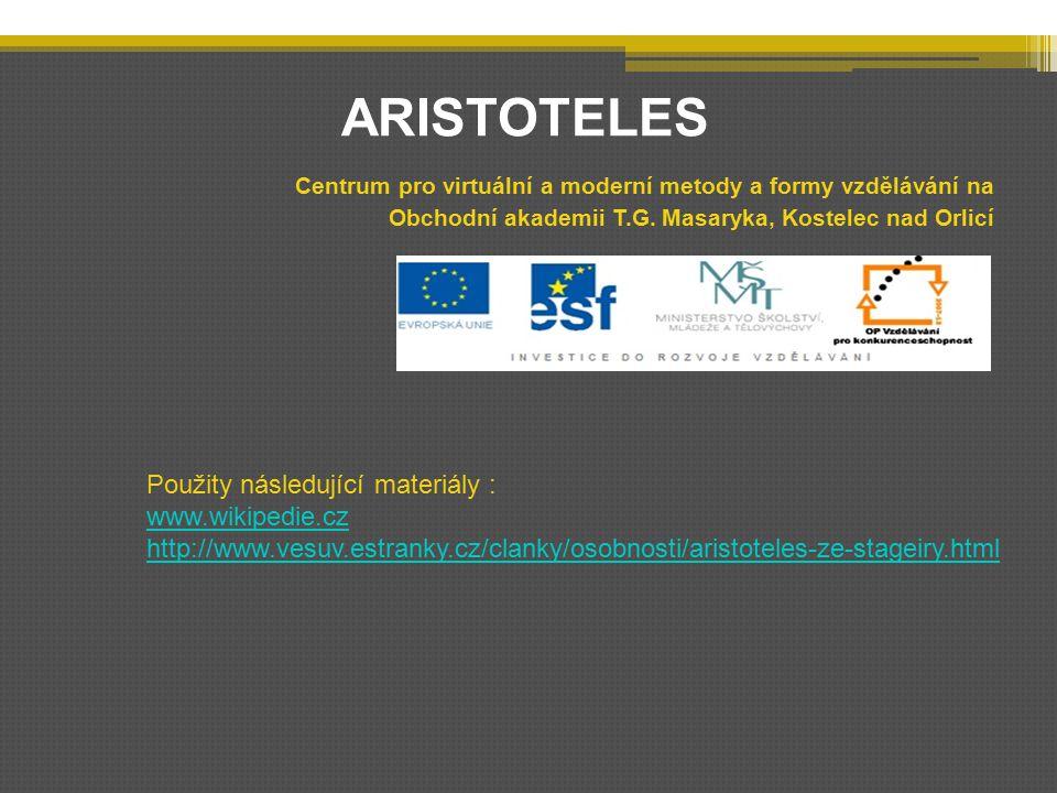 ARISTOTELES Použity následující materiály : www.wikipedie.cz