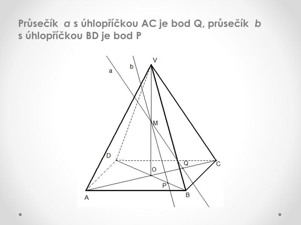 Průsečík a s úhlopříčkou AC je bod Q, průsečík b s úhlopříčkou BD je bod P