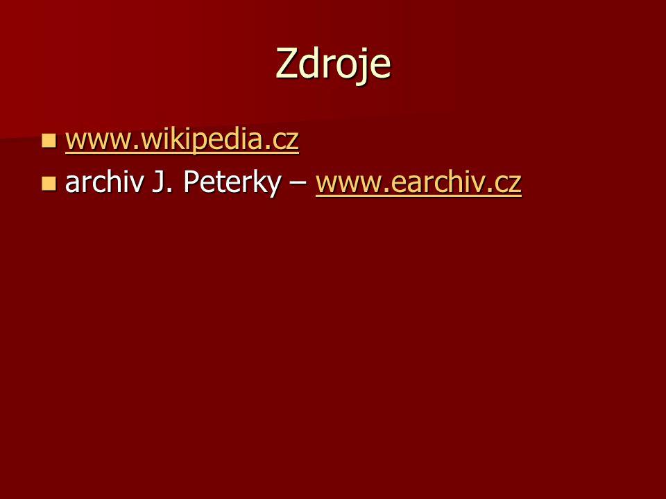 Zdroje www.wikipedia.cz archiv J. Peterky – www.earchiv.cz