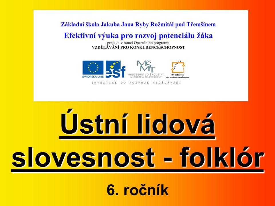 Ústní lidová slovesnost - folklór