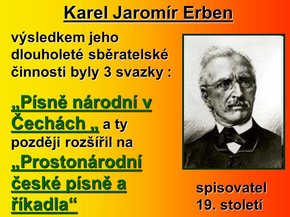 Karel Jaromír Erben výsledkem jeho dlouholeté sběratelské činnosti byly 3 svazky :