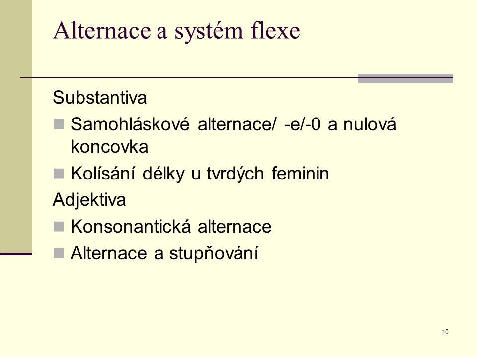 Alternace a systém flexe