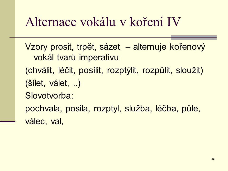 Alternace vokálu v kořeni IV