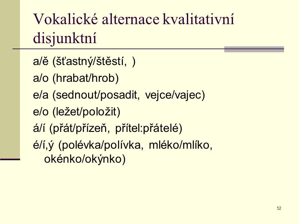 Vokalické alternace kvalitativní disjunktní