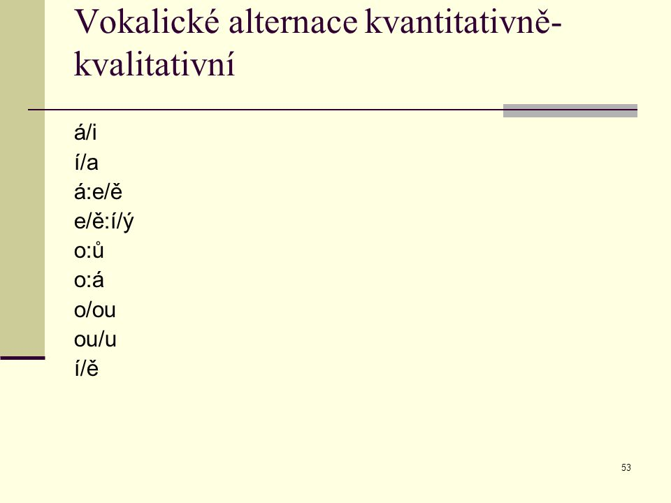Vokalické alternace kvantitativně-kvalitativní