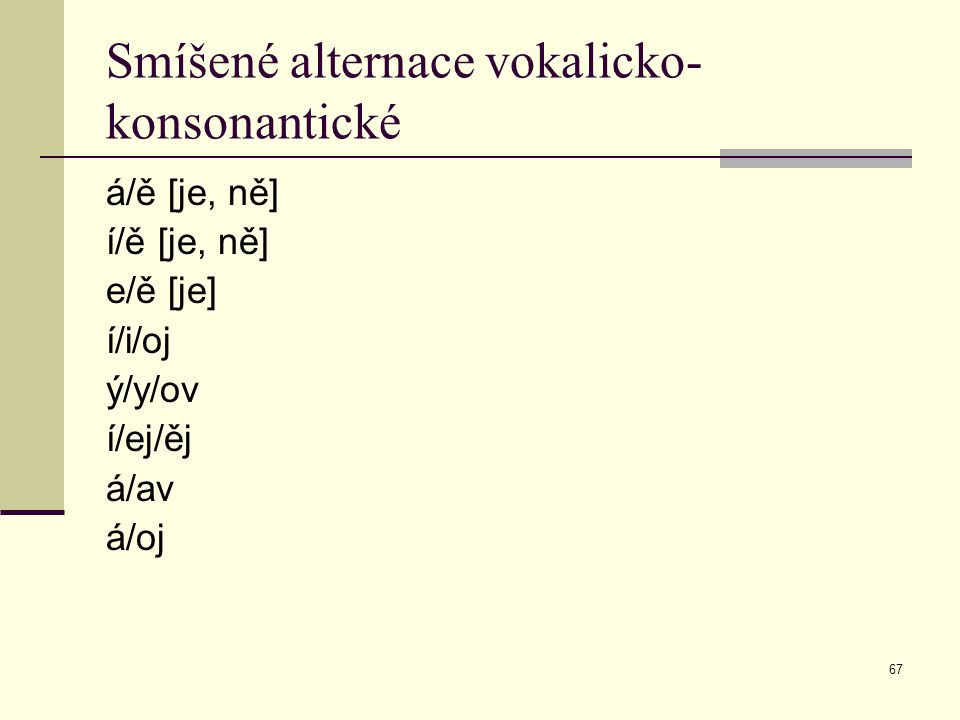 Smíšené alternace vokalicko- konsonantické