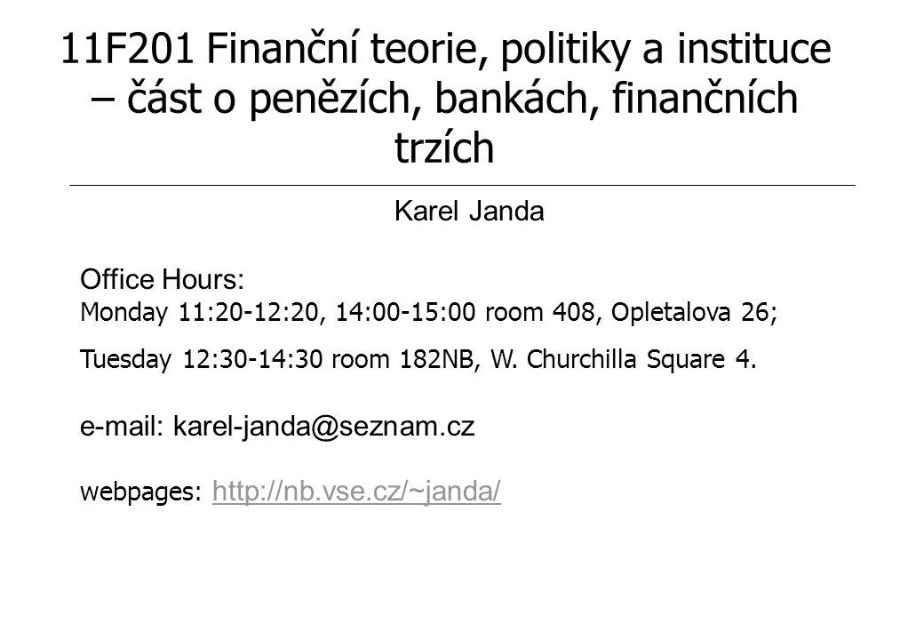 MTP202 - 1. Peníze 11F201 Finanční teorie, politiky a instituce – část o penězích, bankách, finančních trzích.