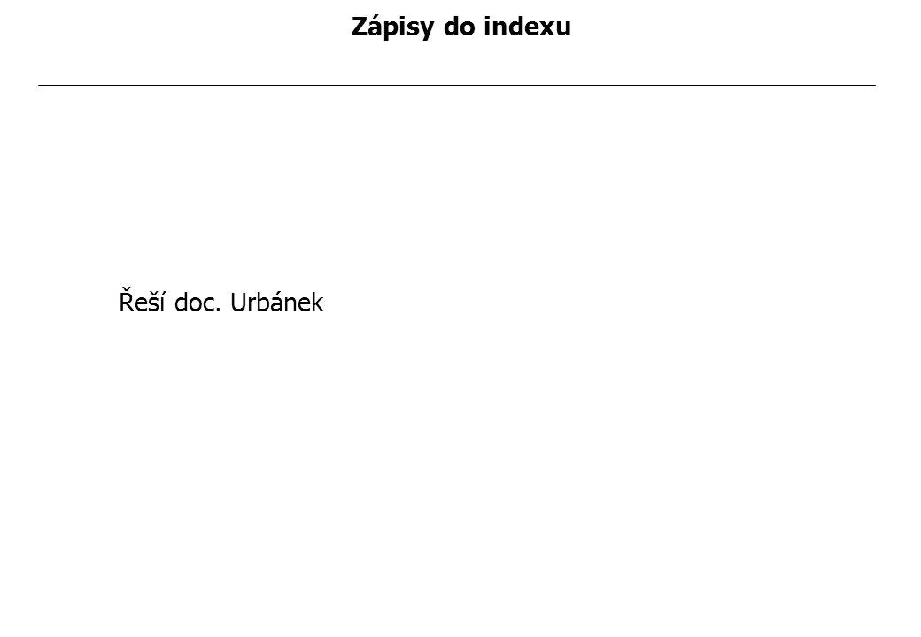 MTP202 - 1. Peníze Zápisy do indexu Řeší doc. Urbánek