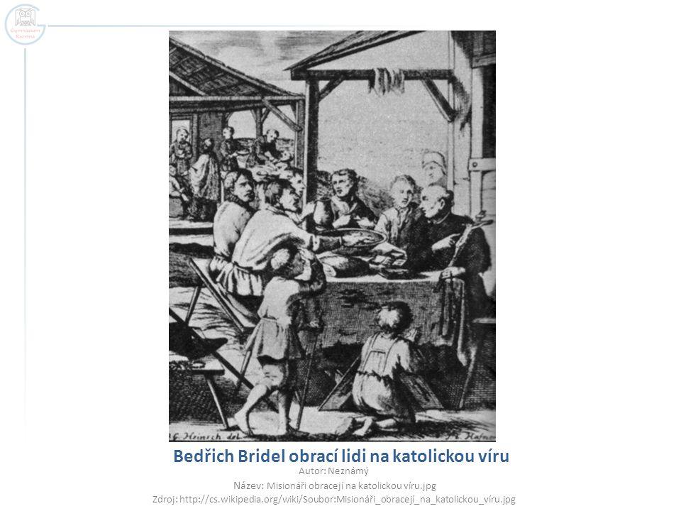 Bedřich Bridel obrací lidi na katolickou víru