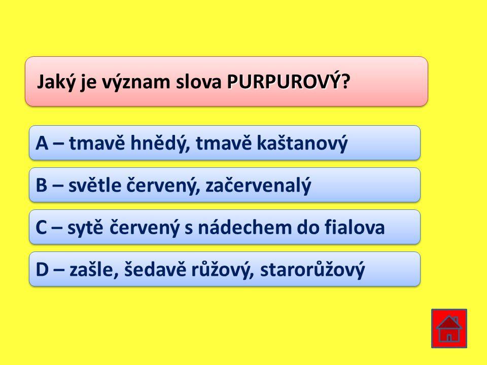 Jaký je význam slova PURPUROVÝ