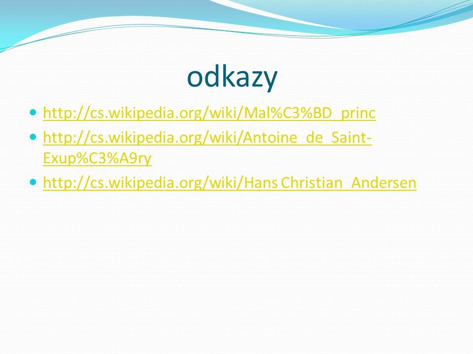 odkazy http://cs.wikipedia.org/wiki/Mal%C3%BD_princ