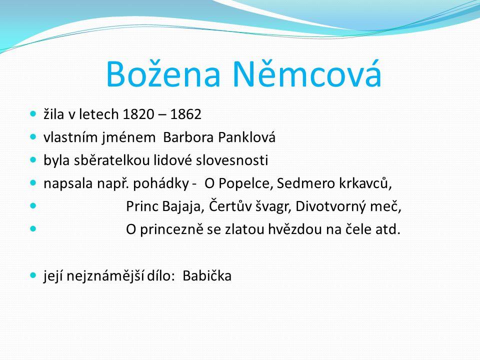 Božena Němcová žila v letech 1820 – 1862
