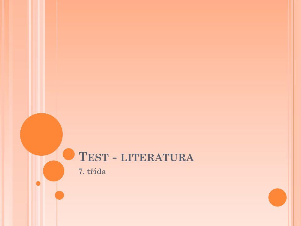 Test - literatura 7. třída