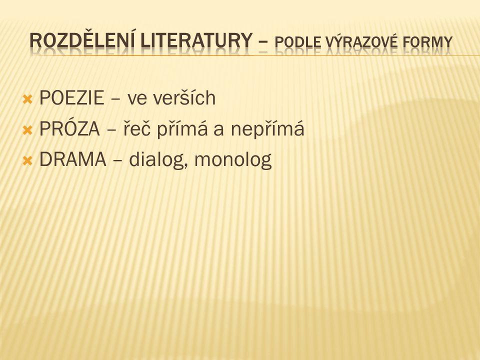 ROZDĚLENÍ LITERATURY – podle výrazové formy
