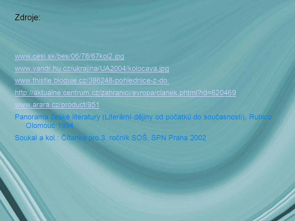 Zdroje: www.cesi.sk/bes/06/78/67kol2.jpg