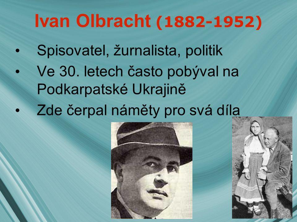 Ivan Olbracht (1882-1952) Spisovatel, žurnalista, politik
