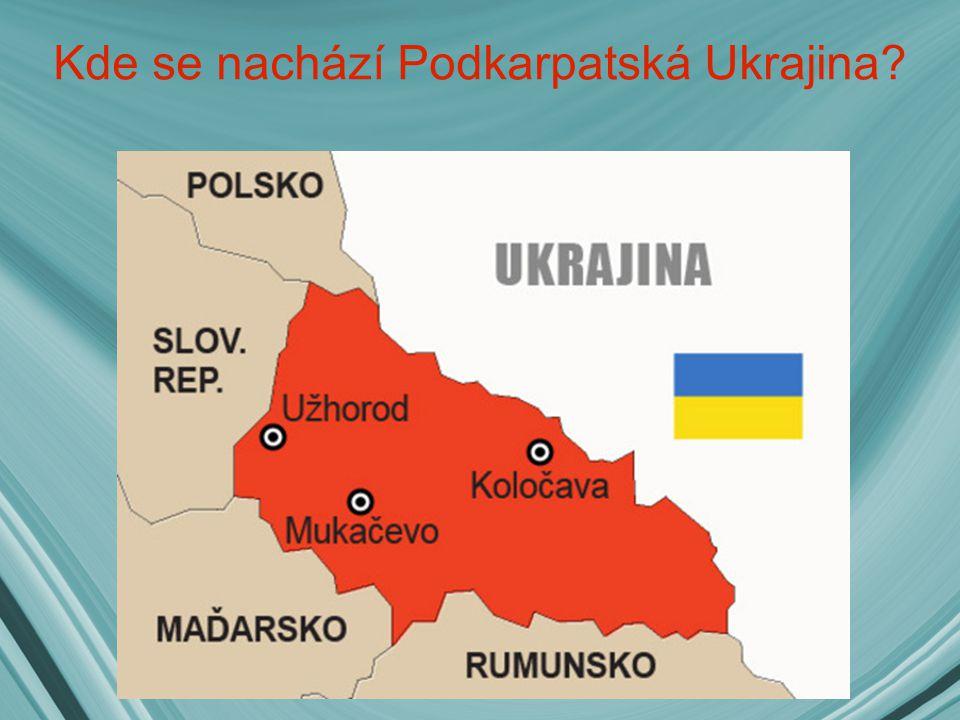 Kde se nachází Podkarpatská Ukrajina