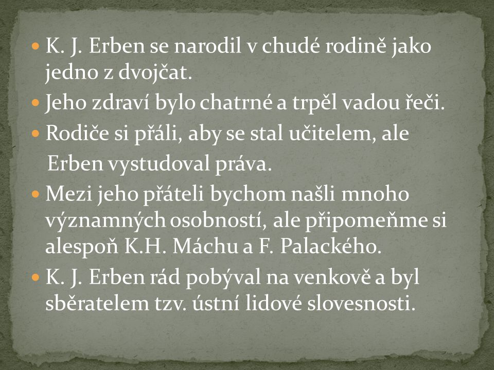 K. J. Erben se narodil v chudé rodině jako jedno z dvojčat.