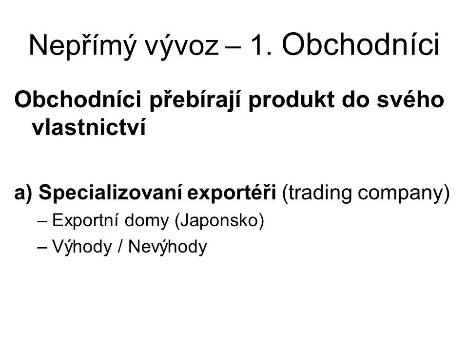 Nepřímý vývoz – 1. Obchodníci