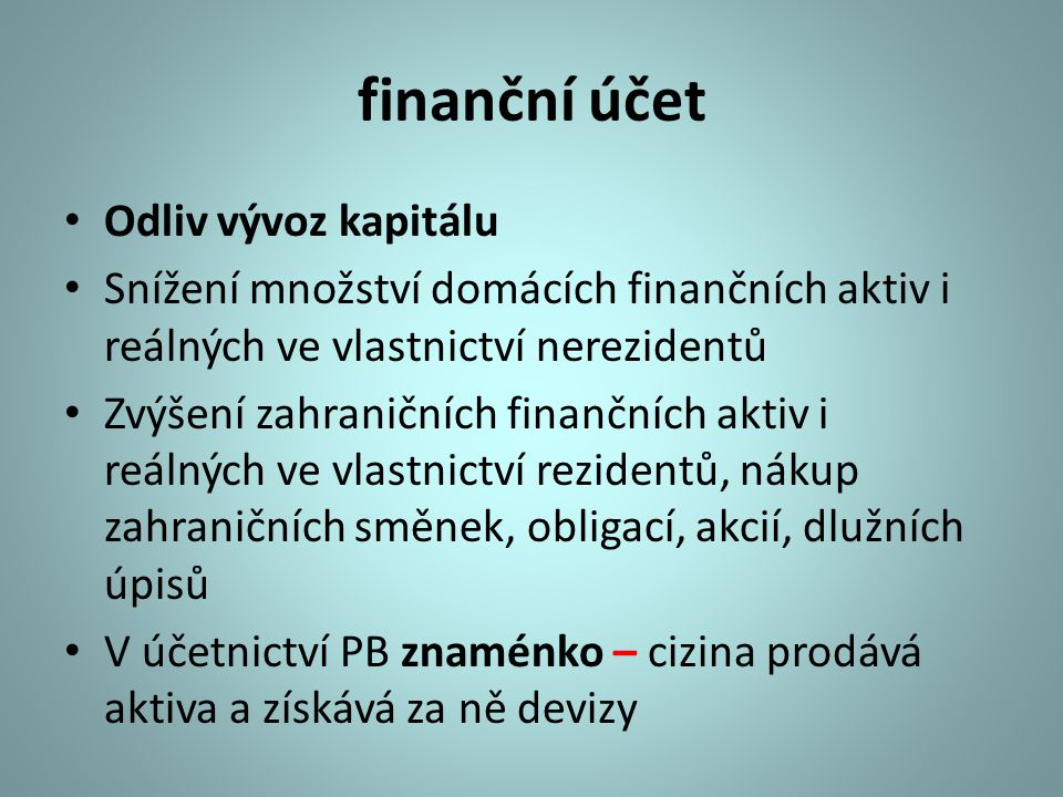 finanční účet Odliv vývoz kapitálu