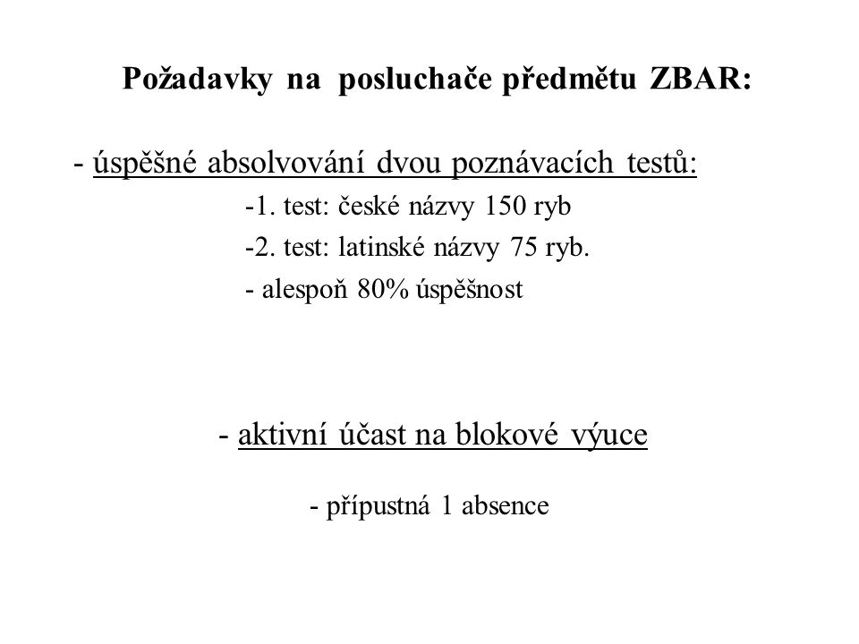 Požadavky na posluchače předmětu ZBAR: