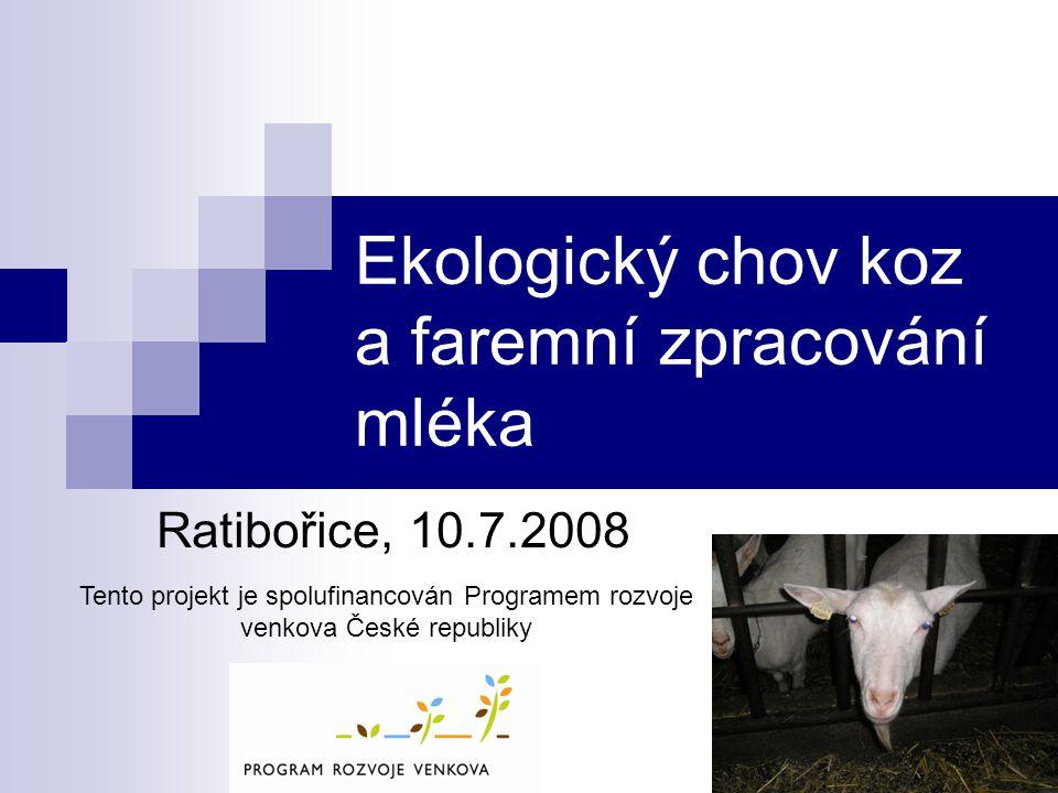 Ekologický chov koz a faremní zpracování mléka