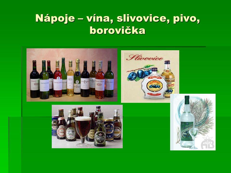 Nápoje – vína, slivovice, pivo, borovička