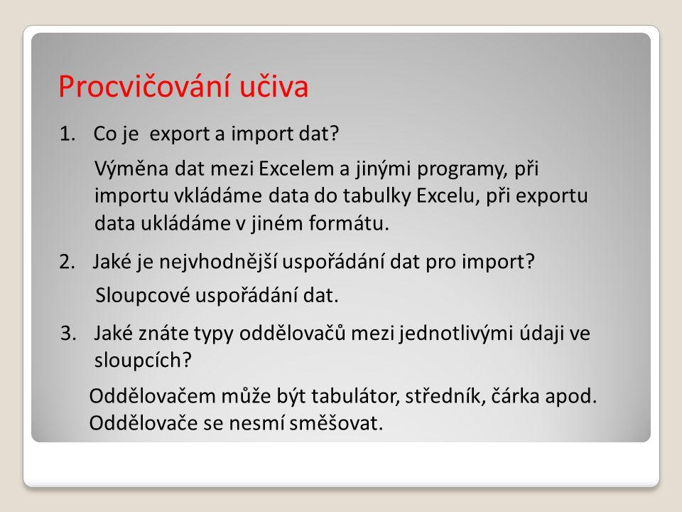 Procvičování učiva Co je export a import dat