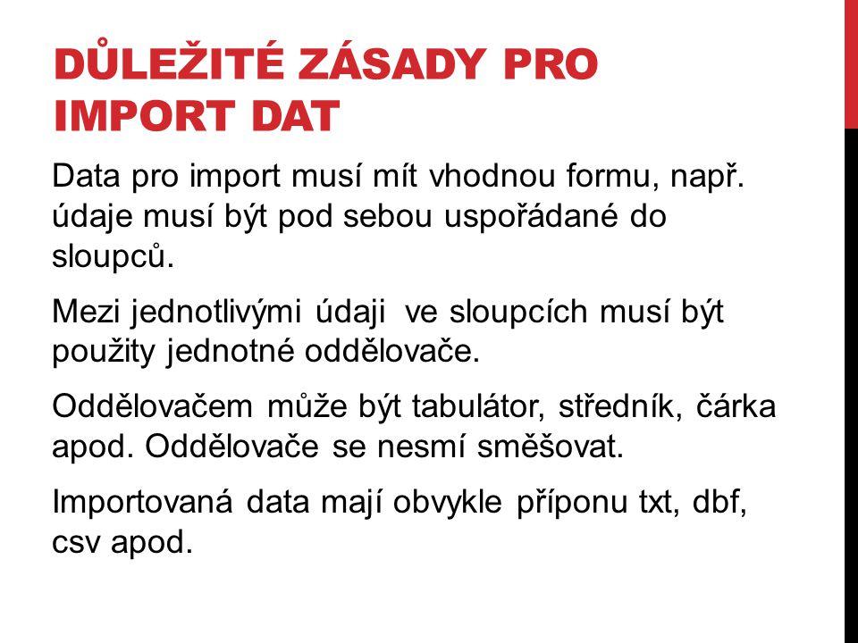 Důležité zásady pro import dat