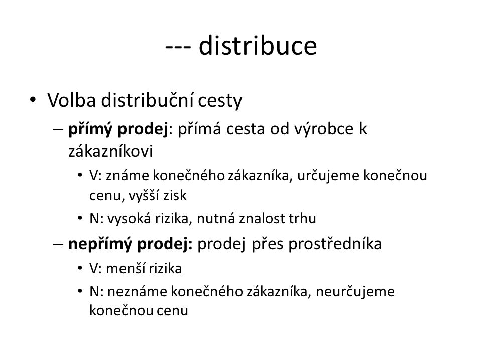 --- distribuce Volba distribuční cesty