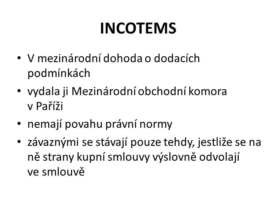 INCOTEMS V mezinárodní dohoda o dodacích podmínkách
