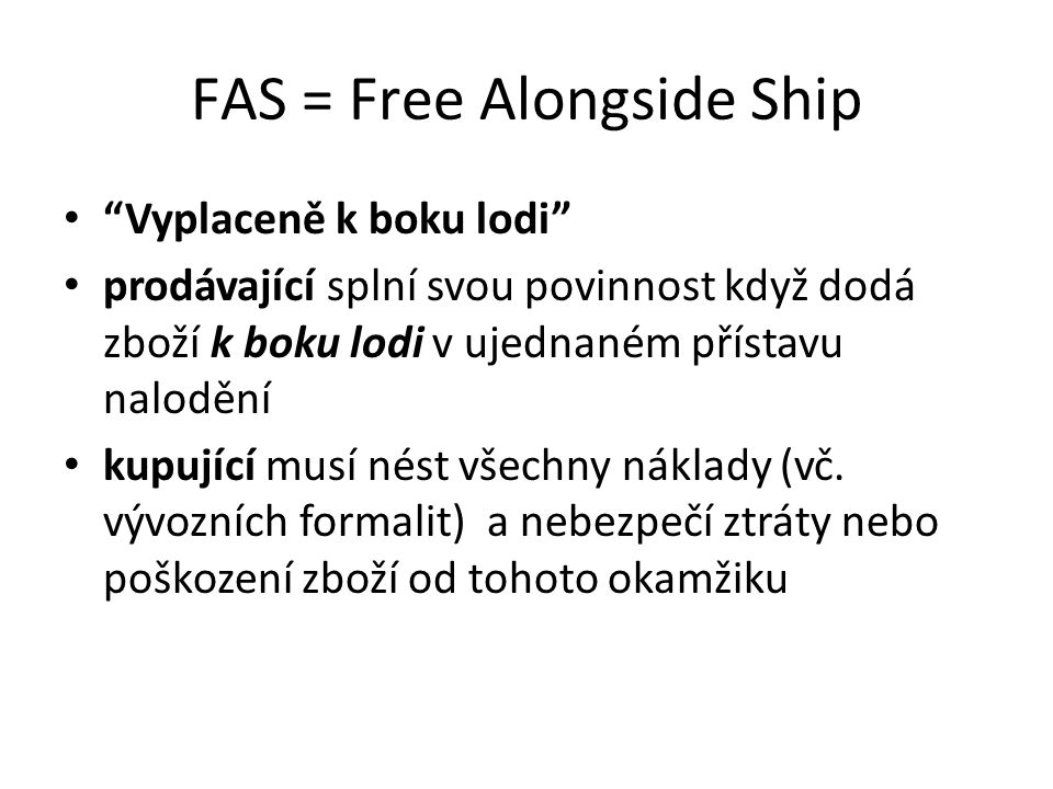 FAS = Free Alongside Ship