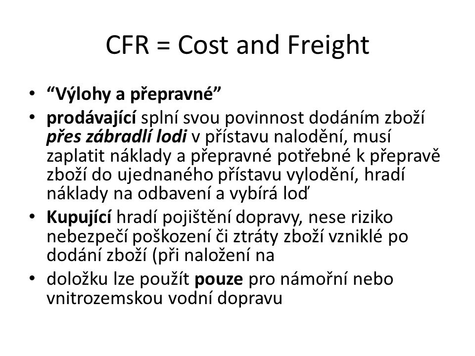 CFR = Cost and Freight Výlohy a přepravné