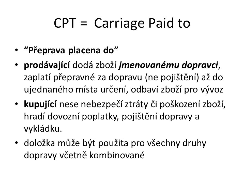 CPT = Carriage Paid to Přeprava placena do
