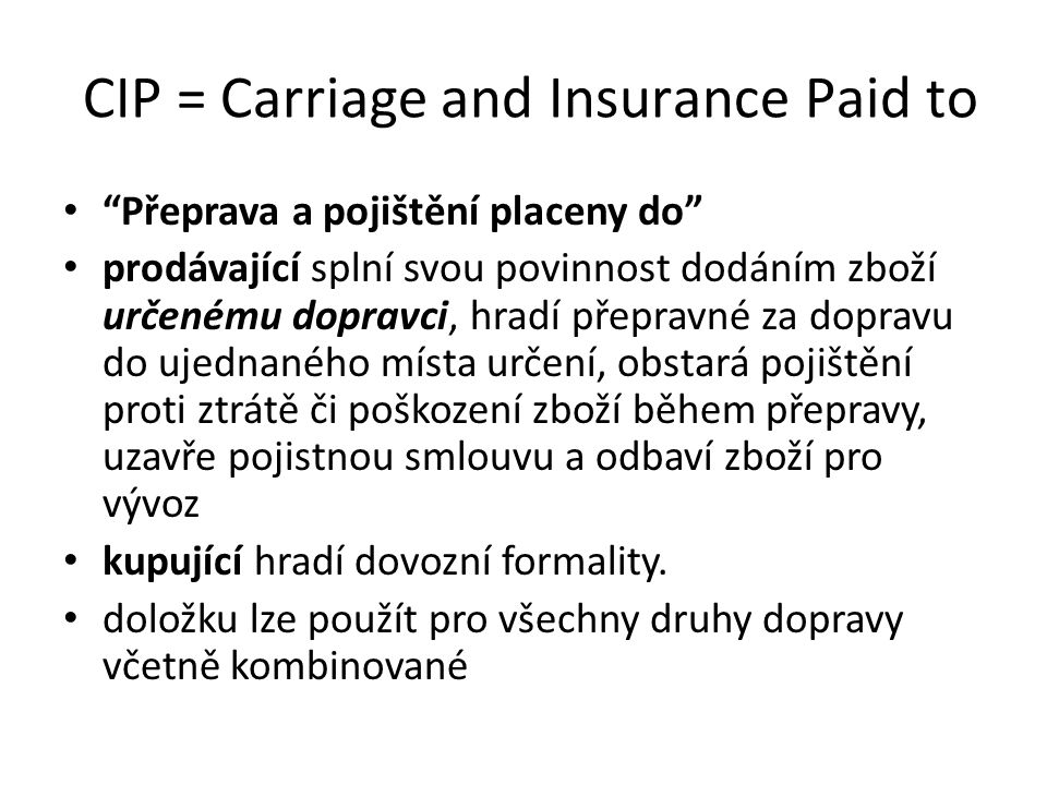CIP = Carriage and Insurance Paid to