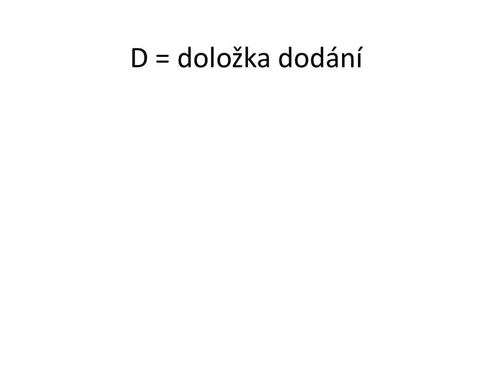 D = doložka dodání