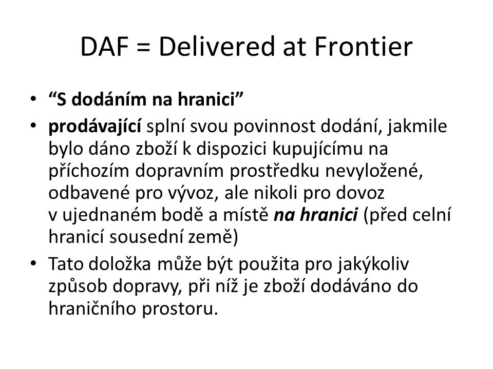 DAF = Delivered at Frontier