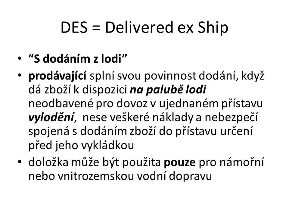 DES = Delivered ex Ship S dodáním z lodi