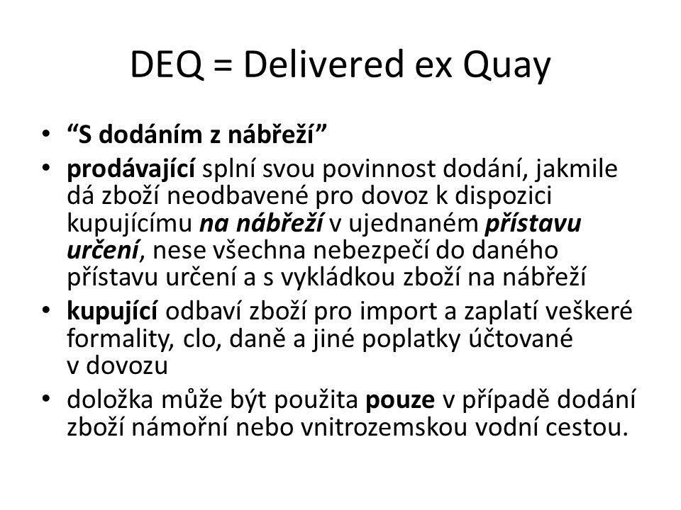 DEQ = Delivered ex Quay S dodáním z nábřeží