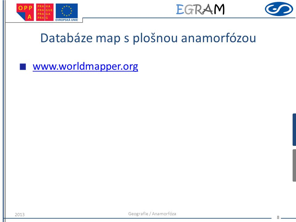 Databáze map s plošnou anamorfózou