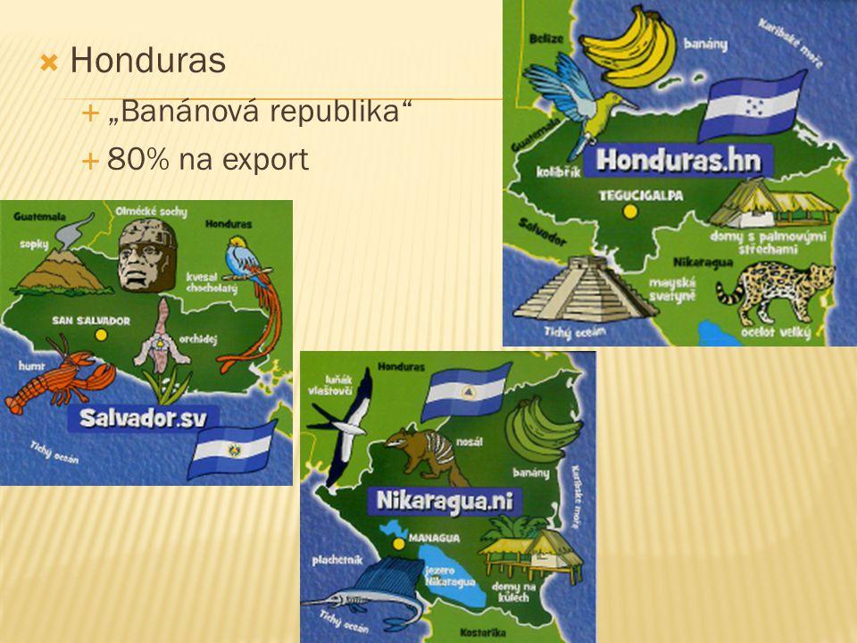 """Honduras """"Banánová republika 80% na export"""